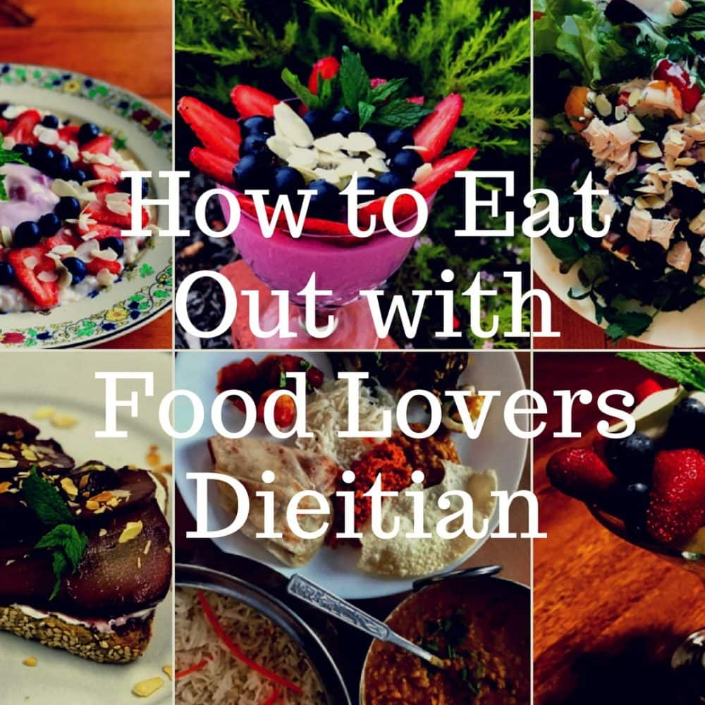 How to eat out at any meal and have a healthy weight how to eat out with the food lovers dietitian forumfinder Choice Image